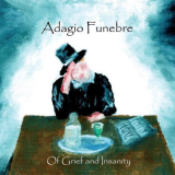 ADAGIO FUNEBRE Of Grief And Insanity