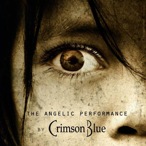 CRIMSON BLUE The Angelic Performance