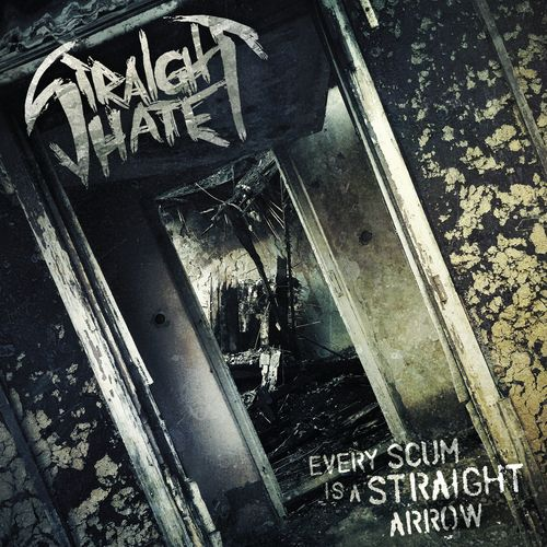 STRAIGHT HATE Every Scum Is A Straight Arrow