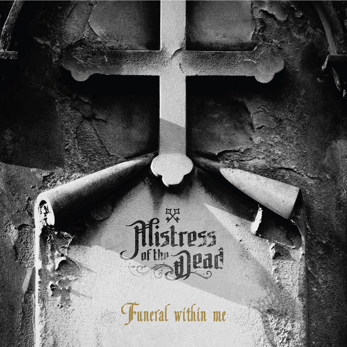 MISTRESS OF THE DEAD Funeral Within Me