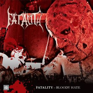 FATALITY Bloody Hate