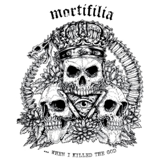 MORTIFILIA ...When I Killed the God (LP)