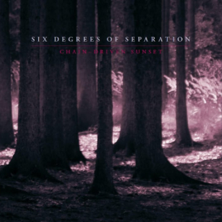SIX DEGREES OS SEPARATION Chain-driven Sunset