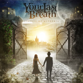 YOUR LAST BREATH Streets Of Alyderia