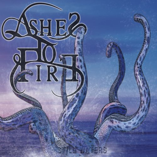 ASHES TO FIRE Still Waters