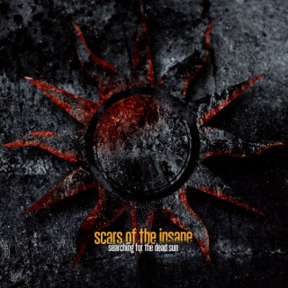 SCARS OF THE INSANE Searching For The Dead Sun