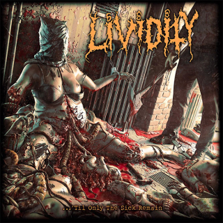 LIVIDITY …'Till only the Sick Remain